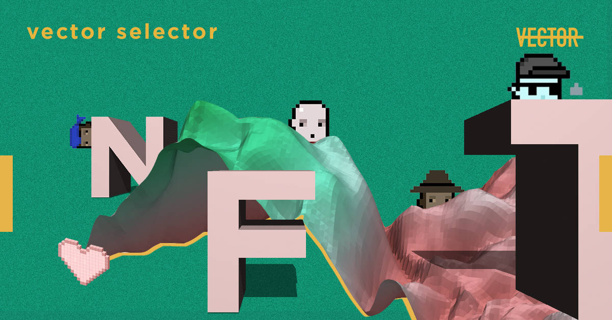 Vector Selector: 10 самых дорогих NFT-объектов