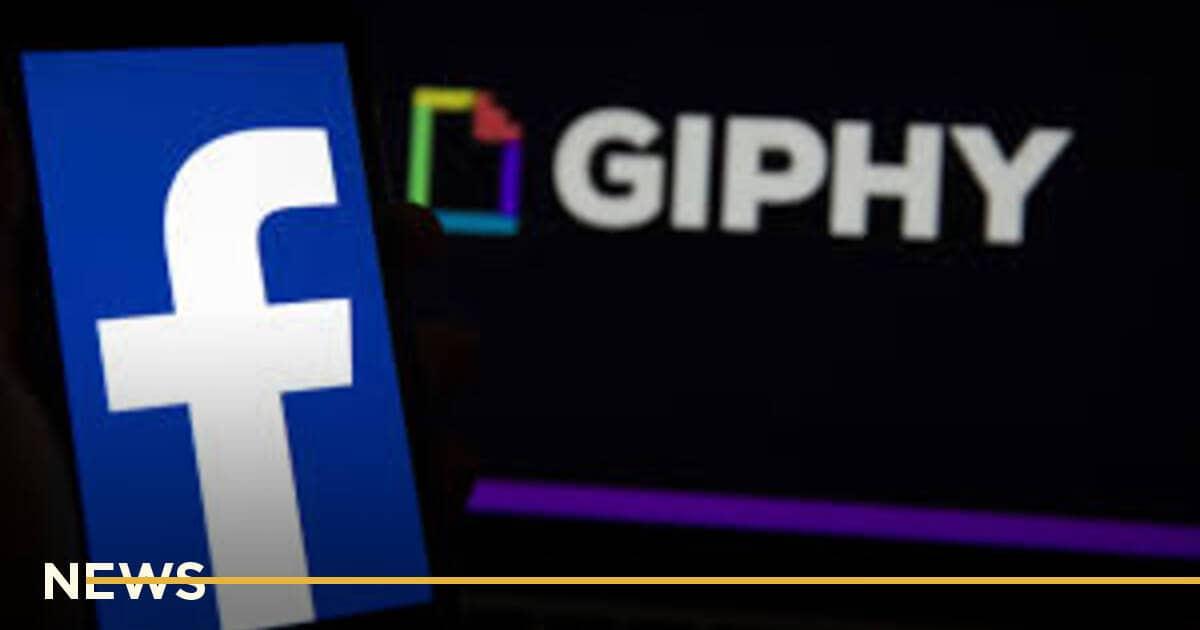 Британська влада хоче змусити Facebook продати Giphy